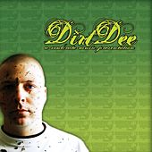 Dirt Dee by Soulcrate Music