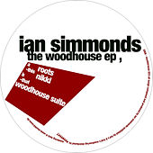 The Woodhouse EP by Ian Simmonds
