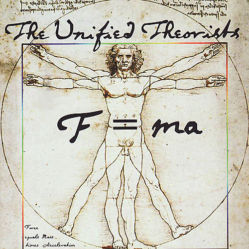 F=MA (Force equals Mass times Acceleration) by The Unified Theorists
