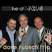 Live At Jazzland by Dave Ruosch Trio