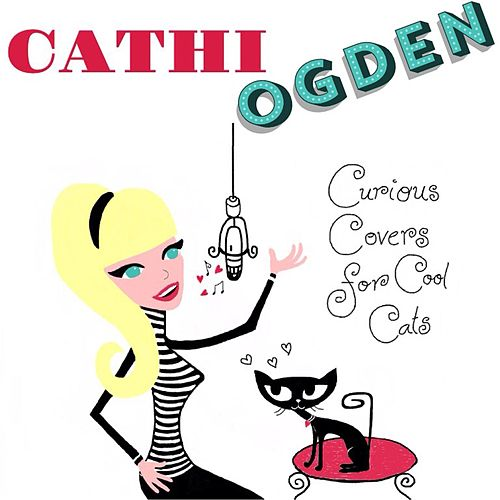 Curious Covers for Cool Cats by Cathi Ogden