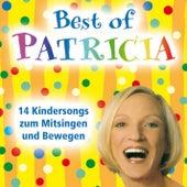 Best of Patricia (14 Kindersongs zum Mitsingen und Bewegen) by Patricia (Die Stimme der BÖ)