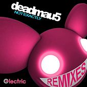 Not Exactly Remixes von Deadmau5