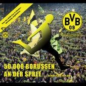 50.000 Borussen an der Spree von Andy Schade