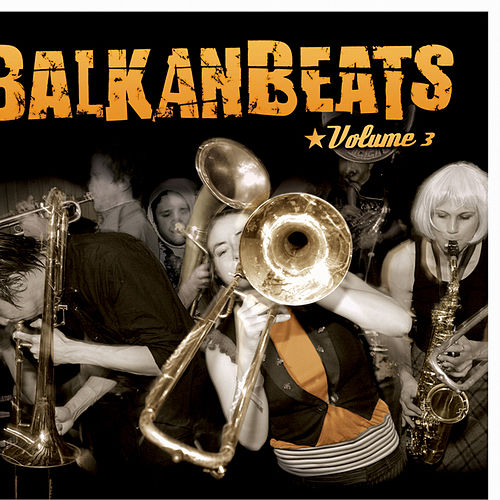 BalkanBeats Volume 3 by Various Artists