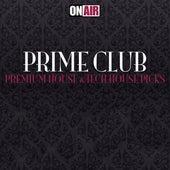Prime Club (Premium House & Tech House Picks) by Various Artists