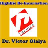 Highlife Re-Incarnation by Dr. Victor Olaiya