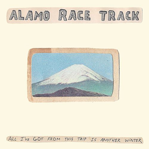 All I've Got from This Trip Is Another Winter - Single by Alamo Race Track