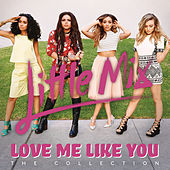 Love Me Like You (The Collection) de Little Mix