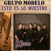 Esto Es Lo Nuestro by Grupo Modelo