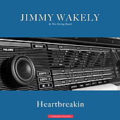 Heartbreakin' by Jimmy Wakely