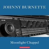 Moonlight Chappel by Johnny Burnette