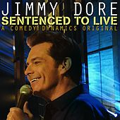 Sentenced To Live by Jimmy Dore