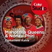 Ziphatheni Kahle (Coke Studio South Africa: Season 1) - Single by Mahotella Queens