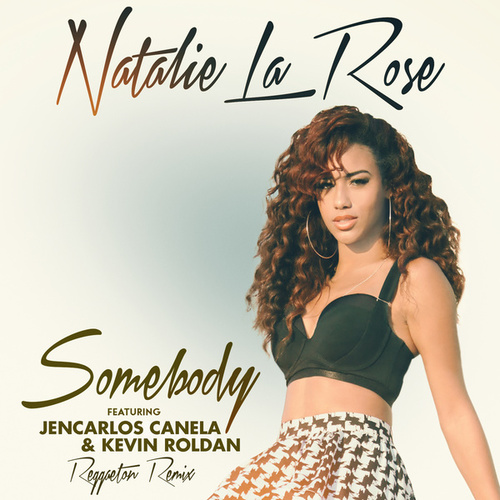 Somebody (Reggaeton Remix) de Natalie La Rose