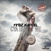 Cya Defeat We - Single by VYBZ Kartel