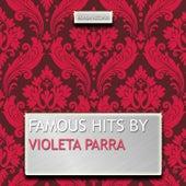 Famous Hits By Violeta Parra de Violeta Parra