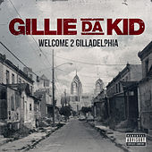 Welcome To Gilladelphia de Gillie Da Kid