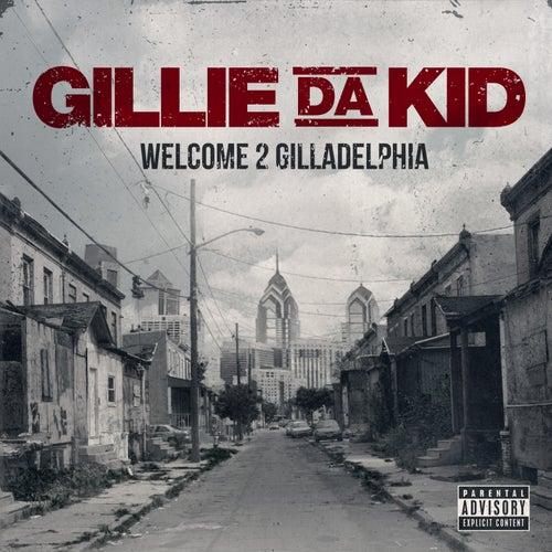 Welcome To Gilladelphia by Gillie Da Kid