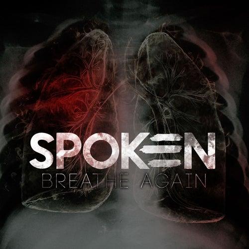 Breathe Again by Spoken