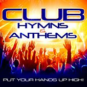 Club Hymns & Anthems: Put Your Hands up High! by Various Artists