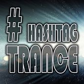 # Hashtag Trance by Various Artists