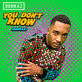 You Don't Know (Bonkaz) de Bonkaz