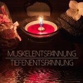 Muskelentspannung Tiefenentspannung - Zen Meditationsmusik für Autogenes Training, Geführte Meditation und Entspannung von Entspannungsmusik