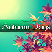 Autumn Days - Emotional Chillout Music Edition 2015 by Various Artists