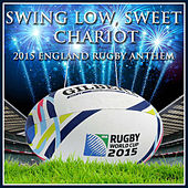 Swing Low, Sweet Chariot - 2015 England Rugby Anthem by L'orchestra Cinematique