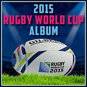 2015 Rugby World Cup Album de Various Artists