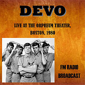 Live at the Orpheum Theater, Boston, 1980 - FM Radio Broadcast von DEVO