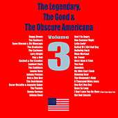 The Legendary, The Good & The Obscure Americana, Vol. 3 de Various Artists