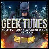 Geek Tunes: Cult T.V., Movie & Video Game Collection by Various Artists