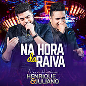Na Hora da Raiva - Single de Henrique & Juliano