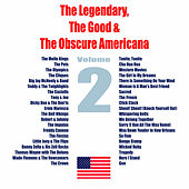 The Legendary, The Good & The Obscure Americana, Vol. 2 by Various Artists