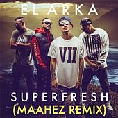 Superfresh (Maahez Remix) de Arka