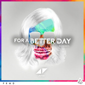 For A Better Day (Remixes) de Avicii