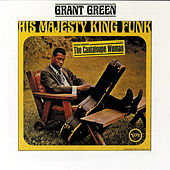 His Majesty King Funk! by Grant Green