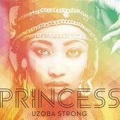 Uzoba Strong by Princess