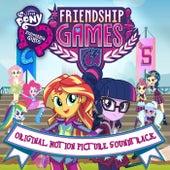 Friendship Games (Deutsche / Original Motion Picture Soundtrack) by My Little Pony