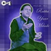 Rabba Yaar Milade by Ghulam Ali