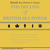 The Compleat British Sea Power, Vol. 1: The Decline of British Sea Power von British Sea Power