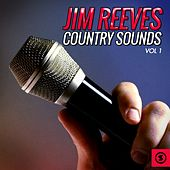 Jim Reeves Country Sounds, Vol. 1 by Jim Reeves