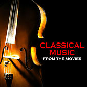 Classical Music from the Movies by Various Artists
