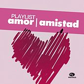 Playlist Amor y Amistad de Various Artists
