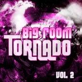 Big Room Tornado, Vol. 2 - EP von Various Artists