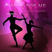 Dance for Me, Vol. 1 by Various Artists