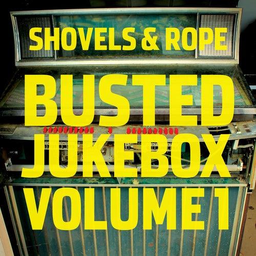 Busted Jukebox, Vol. 1 de Shovels & Rope