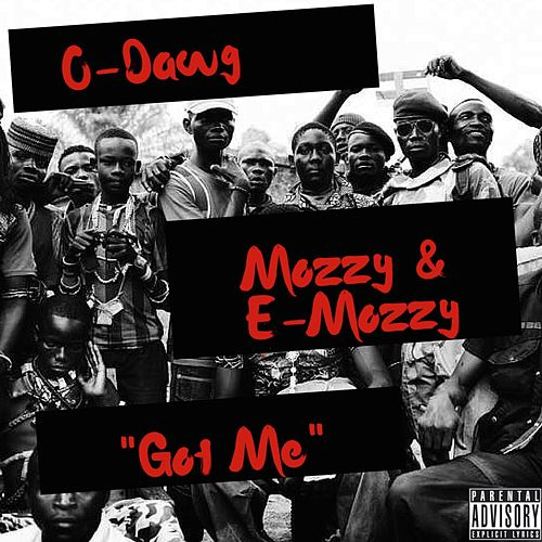 Got Me (feat. Mozzy & E-Mozzy) by O-Dawg